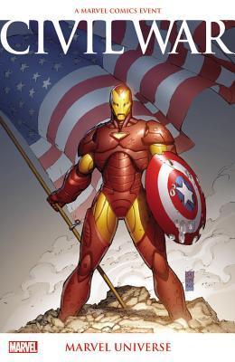Civil War: Marvel Universe (New Printing) by Paul Smith, Dan Slott, Brian Michael Bendis, Marc Silverstri, Tom Raney, Kevin Grevioux, Paul Jenkins, Gustavo