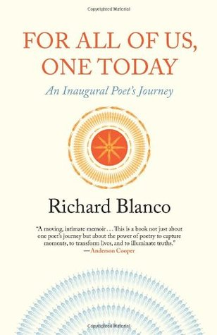 For All of Us, One Today: An Inaugural Poet's Journey by Richard Blanco