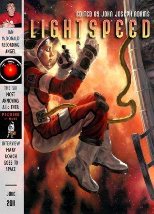 Lightspeed Magazine, June 2011 by John Joseph Adams, Ian McDonald, K.C. Ball, Grady Hendrix, Carolyn Ives Gilman