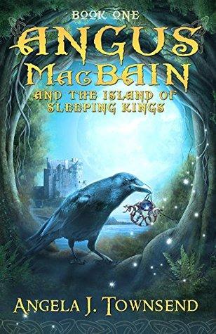 Angus MacBain and The Island of Sleeping Kings by Angela J. Townsend