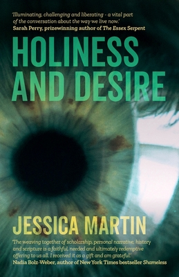 Holiness and Desire: What makes us who we are? by Jessica Martin