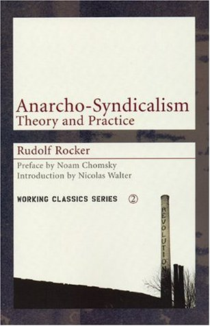 Anarcho-Syndicalism: Theory and Practice by Ray E. Chase, Rudolf Rocker, Nicolas Walter, Noam Chomsky