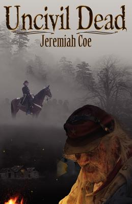 Uncivil Dead by Jeremiah Coe