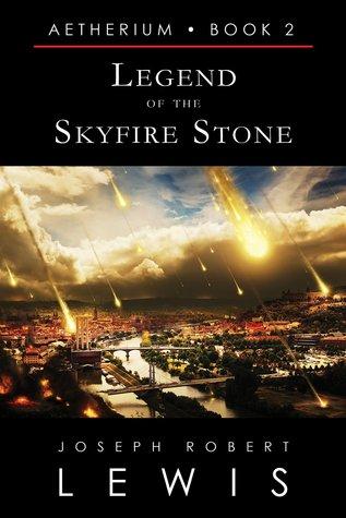 Legend of the Skyfire Stone by Joseph Robert Lewis