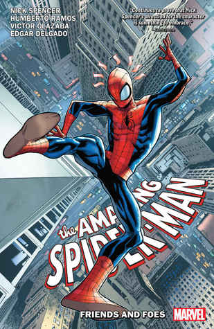 Amazing Spider-Man by Nick Spencer, Vol. 2: Friends and Foes by Nick Spencer, Humberto Ramos