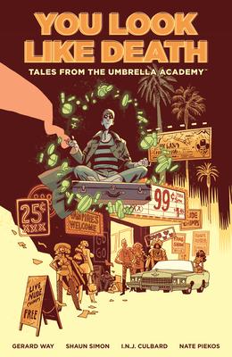 Tales from the Umbrella Academy: You Look Like Death Volume 1 by Gabriel Bá, Nate Piekos, Shaun Simon, Gerard Way, Ian Culbard