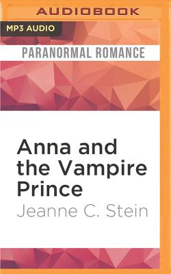 Anna and the Vampire Prince: An Anna Strong, Vampire Novella by Jeanne C. Stein