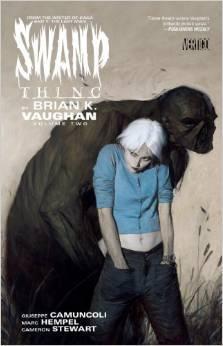 Swamp Thing by Brian K. Vaughan, Vol. 2 by Roger Petersen, Marc Hempel, Brian K. Vaughan, Giuseppe Camuncoli, Cameron Stewart