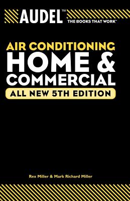 Audel Air Conditioning: Home and Commercial by Rex Miller, Edwin P. Anderson, Mark Richard Miller