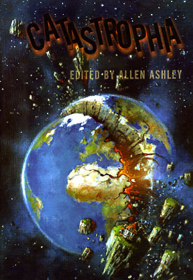 Catastrophia by Andrew Hook, Tim Nickels, Robert Guffey, David Gullen, James L. Sutter, Joe Essid, Brian W. Aldiss, Billie Bundschuh, Simon Clark, Carole Johnstone, Allen Ashley, Nina Allen, Adam Roberts, Jet McDonald, Ian Sales, Stuart Young, David John Baker, Douglas Thompson