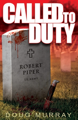Called To Duty - Book 1 by Doug Murray