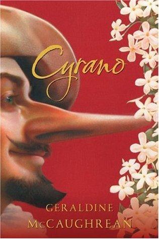 Cyrano by Edmond Rostand, Geraldine McCaughrean