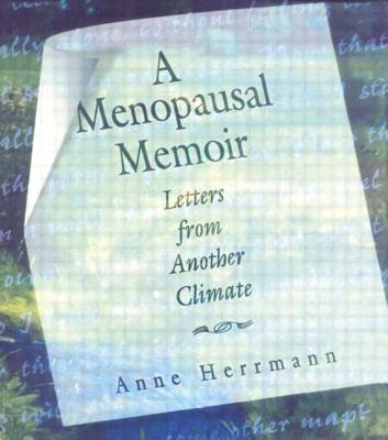 A Menopausal Memoir: Letters from Another Climate by Ellen Cole, Anne C. Herrmann, Esther D. Rothblum