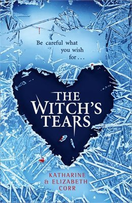 The Witch's Tears by Katharine Corr, Elizabeth Corr