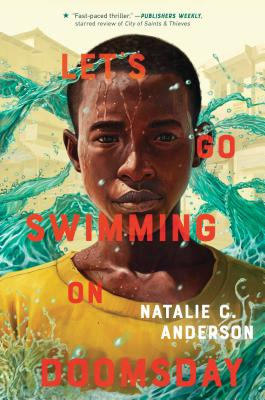 Let's Go Swimming on Doomsday by Natalie C. Anderson