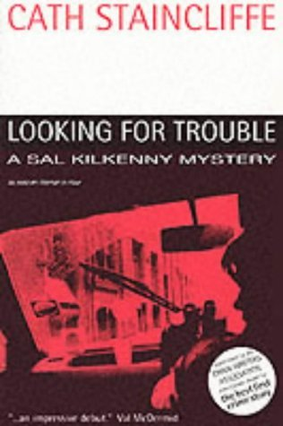 Looking for Trouble by Cath Staincliffe