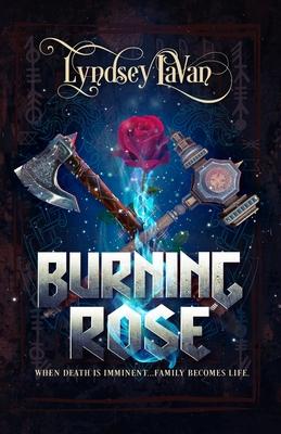 Burning Rose by Lyndsey Lavan