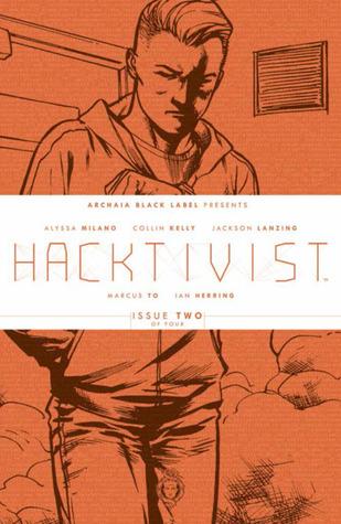 Hacktivist #2 (Hacktivist, #2) by Marcus To, Deron Bennett, Scott Newman, Ian Herring, Alyssa Milano, Collin Kelly, Jackson Lanzing, Rebecca Taylor