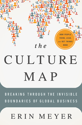 Culture Map: How to Navigate the Realities of Multi-Cultural Business by Erin Meyer