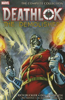 Deathlok the Demolisher: The Complete Collection by Mike Zeck, Doug Moench, Rich Buckler, J.M. DeMatteis, Bill Mantlo