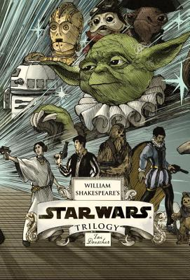 William Shakespeare's Star Wars Trilogy: The Royal Box Set by Ian Doescher