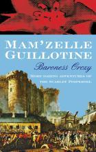 Mam'zelle Guillotine by Emmuska Orczy