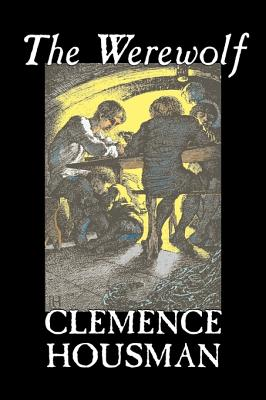 The Werewolf by Clemence Housman, Fiction, Fantasy, Horror, Mystery & Detective by Clemence Housman