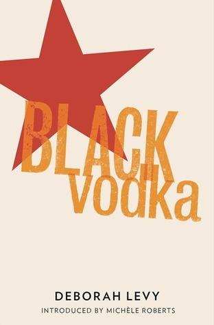 Black Vodka: Ten Stories by Deborah Levy