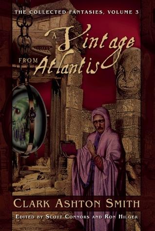 A Vintage From Atlantis by Clark Ashton Smith