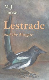 Lestrade and the Magpie by M.J. Trow