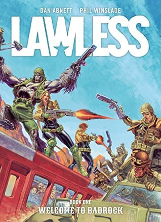 Lawless: Welcome to Badrock by Dan Abnett, Phil Winslade