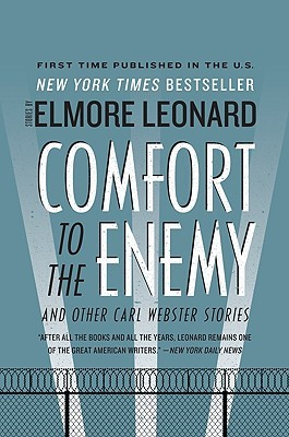 Comfort to the Enemy and Other Carl Webster Stories by Elmore Leonard