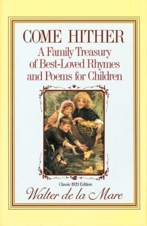 Come Hither: A Family Treasury of Best-Loved Rhymes and Poems for Children by Walter de la Mare