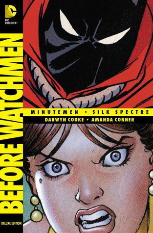 Before Watchmen: Minutemen/Silk Spectre by Amanda Conner, Darwyn Cooke