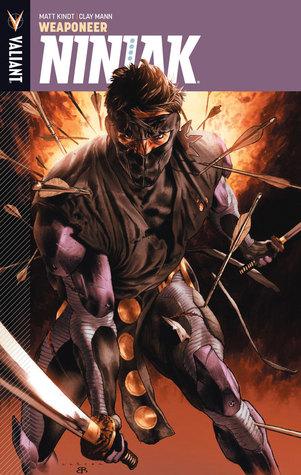 Ninjak, Volume 1: Weaponeer by Jackson Butch Guice, Clay Mann, Ulises Arreola, Juan José Ryp, Matt Kindt