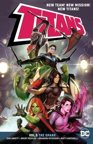 Titans, Vol. 5: The Spark by Dan Abnett, Brent Peebles, Brandon Peterson, Matt Santorelli