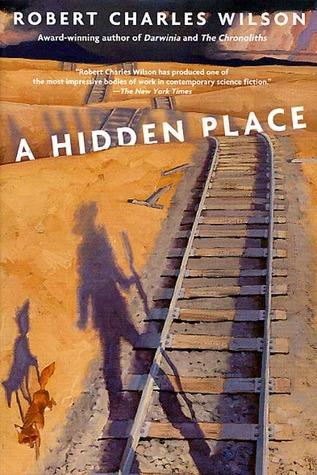 A Hidden Place by Robert Charles Wilson