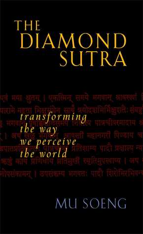 The Diamond Sutra: Transforming the Way We Perceive the World by Mu Soeng