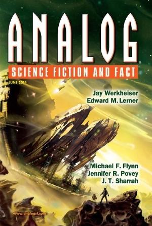 Analog Science Fiction and Fact, June 2014 by Tony Ballantyne, Bud Sparhawk, Michael Flynn, J.T. Sharrah, Ron Collins, Jennifer R. Povey, Jay Werkheiser, Trevor Quachri
