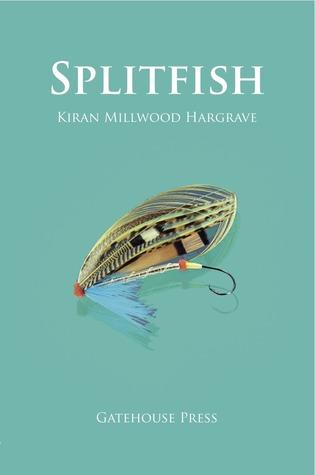 Splitfish by Kiran Millwood Hargrave