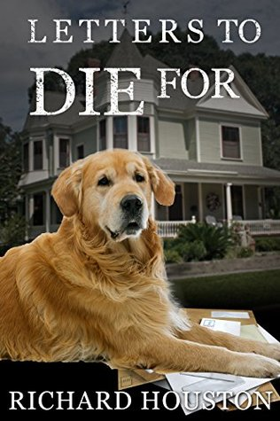 Letters to Die For by Richard Houston