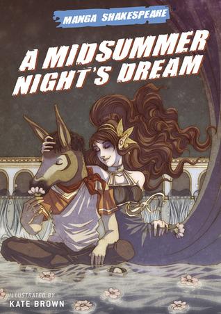 Manga Shakespeare: A Midsummer Night's Dream by William Shakespeare, Kate Brown, Richard Appignanesi