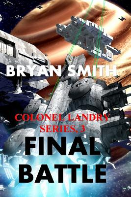 Final Battle: Colonel Landry Series, 3 by Bryan Smith