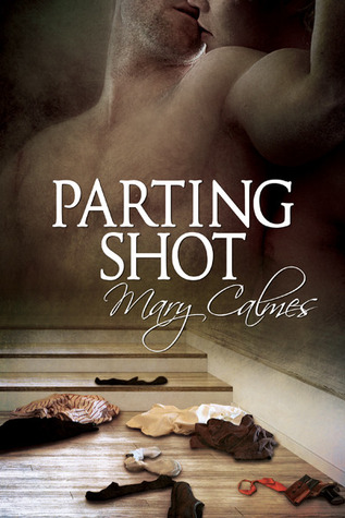 Parting Shot by Mary Calmes