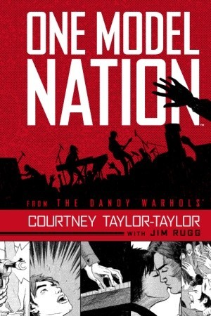 One Model Nation by Courtney Taylor-Taylor, Jim Rugg