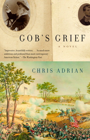 Gob's Grief by Chris Adrian