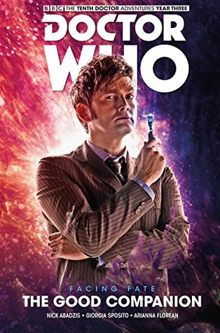 Doctor Who: The Tenth Doctor, Facing Fate Vol 3: Second Chances by Giorgia Sposito, Arianna Florean, Nick Abadzis