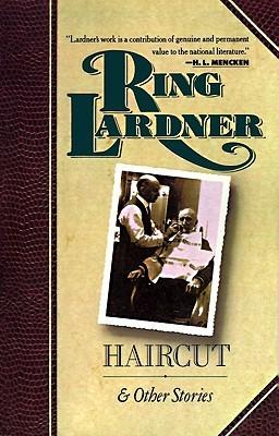 Haircut and Other Stories by ריקי בליך, יהונתן דיין, Ring Lardner