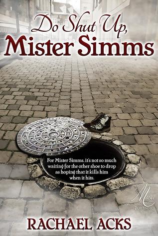 Do Shut Up, Mister Simms by Rachael Acks