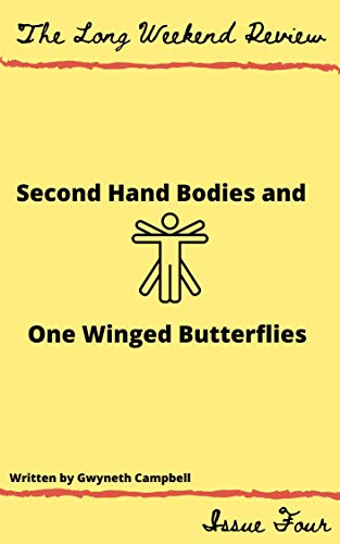 Secondhand Bodies and One-Winged Butterflies (The Long Weekend Review Book 4) by David Macpherson, Gwyneth Campbell